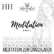 Cover-Bild zu Meditation Abnehmen - Meditation HH - Meditation zum Einschlafen (Audio Download) von Heyn, Christiane M.