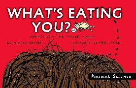 Cover-Bild zu Davies, Nicola: What's Eating You?