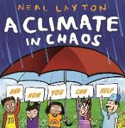 Cover-Bild zu Layton, Neal: A Climate in Chaos: and how you can help