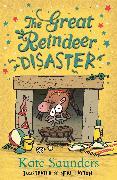 Cover-Bild zu Saunders, Kate: The Great Reindeer Disaster