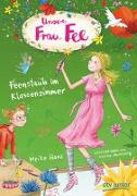 Cover-Bild zu Haas, Meike: Unsere Frau Fee - Feenstaub im Klassenzimmer