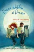 Cover-Bild zu Maclachlan, Patricia: Dream Within a Dream (eBook)