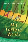 Cover-Bild zu MacLachlan, Patricia: My Father's Words