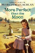 Cover-Bild zu MacLachlan, Patricia: More Perfect than the Moon
