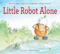 Cover-Bild zu Maclachlan, Patricia: Little Robot Alone (eBook)