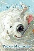 Cover-Bild zu Maclachlan, Patricia: White Fur Flying (eBook)
