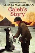Cover-Bild zu MacLachlan, Patricia: Caleb's Story (eBook)