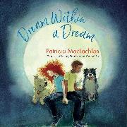 Cover-Bild zu MacLachlan, Patricia: Dream Within a Dream (Unabridged) (Audio Download)