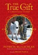 Cover-Bild zu MacLachlan, Patricia: The True Gift (eBook)