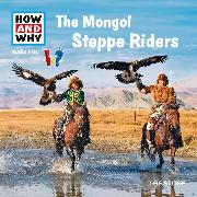 Cover-Bild zu Baur, Dr. Manfred: HOW AND WHY Audio Play Mongol Steppe Riders (Audio Download)