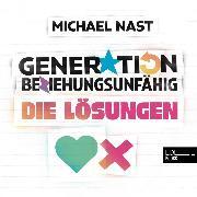 Cover-Bild zu Generation Beziehungsunfähig. Die Lösungen (Audio Download) von Nast, Michael
