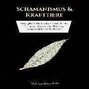 Cover-Bild zu Schamanismus & Krafttiere (Audio Download) von Sonnscheidt, Wolfgang