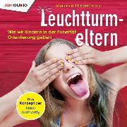 Cover-Bild zu Leuchtturmeltern (Audio Download) von Hubermann, Melanie