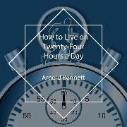 Cover-Bild zu How to Live on Twenty-Four Hours a Day (Audio Download) von Bennett, Arnold