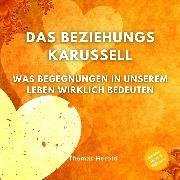 Cover-Bild zu Das Beziehungskarussell (Audio Download) von Herold, Thomas