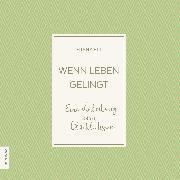 Cover-Bild zu Wenn Leben gelingt (Audio Download) von Alt, Franz