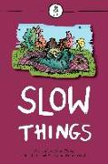 Cover-Bild zu Piercey, Rachel (Hrsg.): Slow Things (eBook)