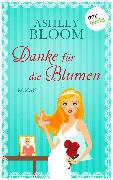 Cover-Bild zu auch bekannt als SPIEGEL-Bestseller-Autorin Manuela Inusa, Ashley Bloom: Danke für die Blumen (eBook)