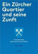 Cover-Bild zu Müller, Felix E.: Ein Zürcher Quartier und seine Zunft