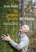 Cover-Bild zu Die geheime Sprache der Bäume von Thoma, Erwin