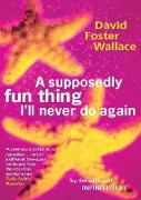 Cover-Bild zu Foster Wallace, David: A Supposedly Fun Thing I'll Never Do Again (eBook)