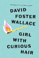 Cover-Bild zu Wallace, David Foster: Girl With Curious Hair (eBook)