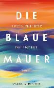 Cover-Bild zu Dalembert, Louis-Philippe: Die blaue Mauer (eBook)