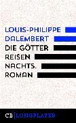 Cover-Bild zu Dalembert, Louis-Philippe: Die Götter reisen in der Nacht (eBook)