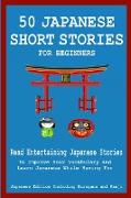 Cover-Bild zu English Japanese Language and Teachers C: 50 Japanese Stories for Beginners Read Entertaining Japanese Stories to Improve Your Vocabulary and Learn Japanese While Having Fun