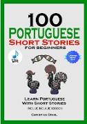 Cover-Bild zu Stahl, Christian: 100 Portuguese Short Stories for Beginners Learn Portuguese with Stories Including Audiobook