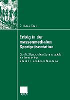 Cover-Bild zu Stahl, Christian: Erfolg in der massenmedialen Sportpräsentation