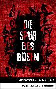 Cover-Bild zu Endres, Christian: Die Spur des Bösen (eBook)