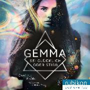 Cover-Bild zu Gemma. Sei glücklich oder stirb (Audio Download) von Richter, Charlotte