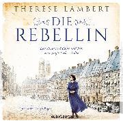 Cover-Bild zu Die Rebellin (Audio Download) von Lambert, Thérèse