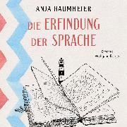 Cover-Bild zu Die Erfindung der Sprache (Audio Download) von Baumheier, Anja