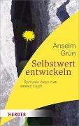 Cover-Bild zu Grün, Anselm: Selbstwert entwickeln