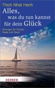 Cover-Bild zu Thich Nhat Hanh: Alles, was du tun kannst für dein Glück