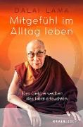 Cover-Bild zu Dalai, Lama: Mitgefühl im Alltag leben (eBook)