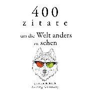 Cover-Bild zu Lee, Bruce: 400 Zitate, um die Welt anders zu sehen (Audio Download)