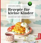 Cover-Bild zu Rezepte für kleine Kinder von Hartig, Svetlana