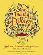 Cover-Bild zu David, Laurie: The Family Dinner: Great Ways to Connect with Your Kids, One Meal at a Time