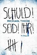 Cover-Bild zu SCHULD! SEID! IHR! von Thode, Michael