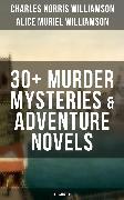 Cover-Bild zu C. N. WILLIAMSON & A. N. WILLIAMSON: 30+ Murder Mysteries & Adventure Novels (Illustrated) (eBook) von Williamson, Alice Muriel