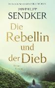 Cover-Bild zu Sendker, Jan-Philipp: Die Rebellin und der Dieb (eBook)