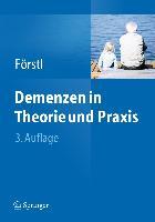 Cover-Bild zu Demenzen in Theorie und Praxis von Förstl, Hans (Hrsg.)