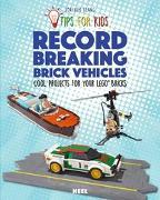 Cover-Bild zu Klang, Joachim: Tips for kids: Record Breaking Brick Vehicles