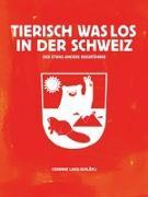 Cover-Bild zu Tierisch was los in der Schweiz von Lanz-Schläfli, Corinne