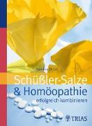 Cover-Bild zu Schüssler-Salze und Homöopathie erfolgreich kombinieren (eBook) von Dichtl, Karoline