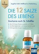 Cover-Bild zu Die 12 Salze des Lebens - Biochemie nach Dr. Schüßler von Wolffskeel von Reichenberg, Angelika Gräfin
