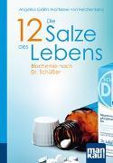 Cover-Bild zu Die 12 Salze des Lebens. Biochemie nach Dr. Schüßler von Wolffskeel von Reichenberg, Angelika Gräfin